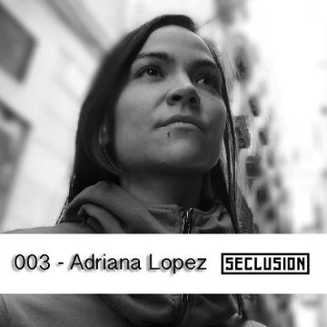 2013-06-29 - Adriana Lopez - Seclusion Podcast 003.jpg