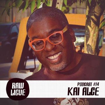 2014-03-10 - Kai Alcé - Raw Ligue Podcast 14.jpg