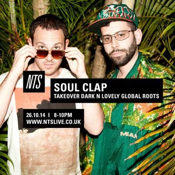 2014-10-26 - Soul Clap - Dark N' Lovely Global Roots, NTS Radio.jpg