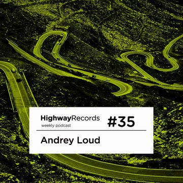 2011-07-18 - Andrey Loud - Highway Podcast 35.jpg