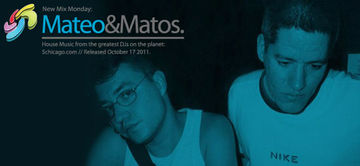 2011-10-17 - Mateo & Matos - New Mix Monday.jpg