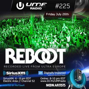 2013-07-26 - Reboot - UMF Radio 225 -2.jpg