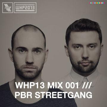 2013-08-17 - PBR Streetgang - WHP13 Mix 001.jpg