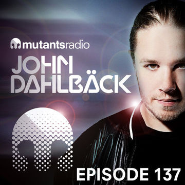 2014-07-18 - John Dahlbäck - Mutants Radio Podcast 137.jpg