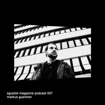 2010-07-03 - Markus Guentner - Sgustok Magazine Podcast 007.png