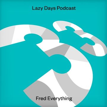 2013-03-19 - Fred Everything - Lazy Days Podcast 33.jpg