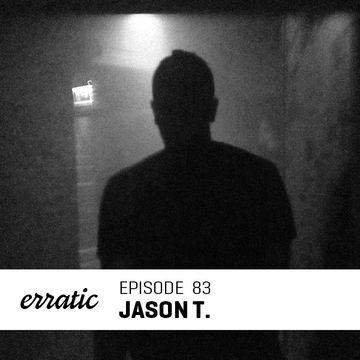 2014-08-10 - Jason T. - Erratic Podcast 83.jpg