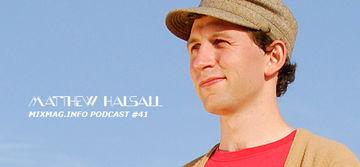 2010-01 - Matthew Halsall - Mixmag.info Podcast 41.jpg