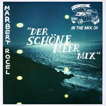 2012-01-13 - Marbert Rocel - Der Schöne Meer (Riotvan Podcast 10).jpg