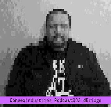 2012-02-01 - dBridge - Convex Industries Podcast 002.jpg