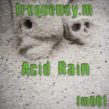 2012-10-29 - Frequency.M - Acid Rain (fm061).jpg