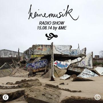2014-08-15 - &ME - Keinemusik Radio Show.jpg