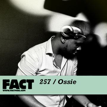 2011-06-17 - Ossie - FACT Mix 257.jpg