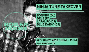 2012-02-08 - Boiler Room 77 - Ninja Tune Takeover.jpg