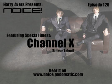 2010-04-09 - Channel X - Noice! Podcast 120.jpg