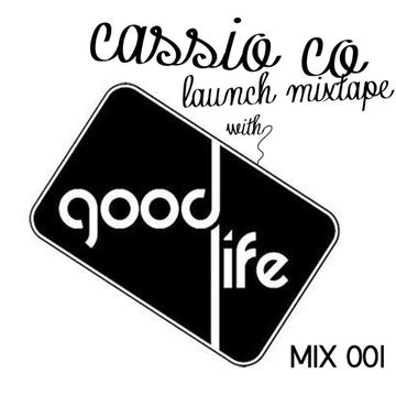 2013-09-10 - Cassio Co - Super Fresh Autumn Mixtape (Good Life Mix 001).jpg