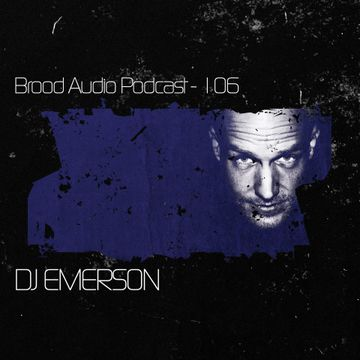 2014-01-21 - DJ Emerson - Brood Audio Podcast (BAP106).jpg