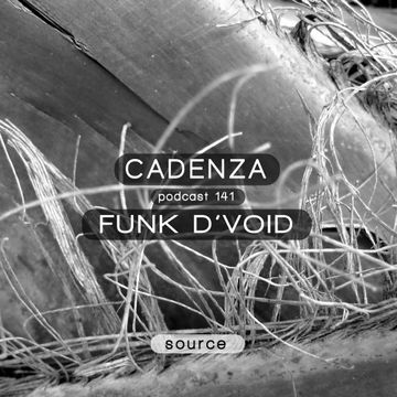 2014-11-05 - Funk D'Void - Cadenza Podcast 141 - Source.jpg