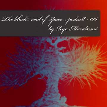 2011-11-13 - Ryo Murakami - The Black Void Of Space Podcast 016.jpg