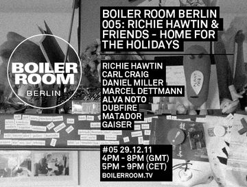 2011-12-29 - Boiler Room Berlin 005 - Richie Hawtin & Friends - Home For The Holidays.jpg