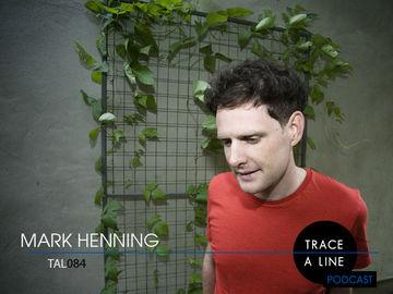 2012-06-05 - Mark Henning - Trace A Line Podcast (TAL084).jpg