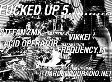 2013-08-01 - Fucked Up! 5, Hard Sound Radio.jpg
