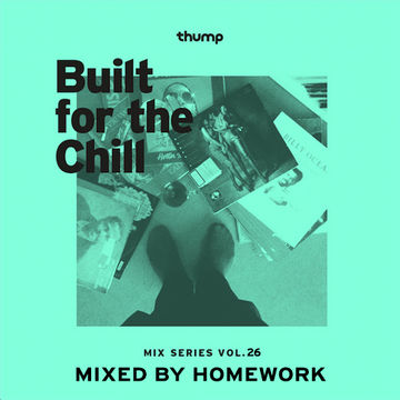 2014-06-16 - Homework - Built For The Chill Vol. 26.jpg