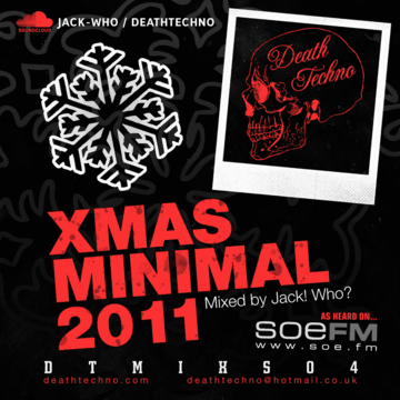 2012-01-20 - Jack Who - Death Techno Mix Series 04 (Xmas Minimal).png