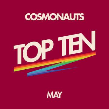 2012-05-17 - Cosmonauts - May Top Ten Mix.jpg