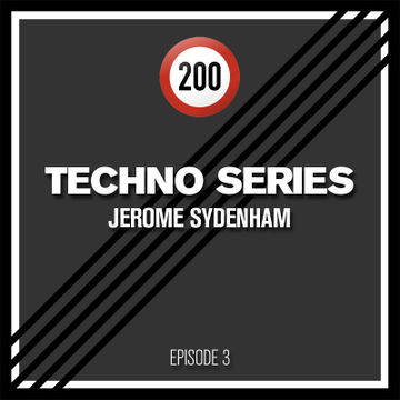 2013-09-18 - Jerome Sydenham - 200 Techno Series Episode 3.jpg