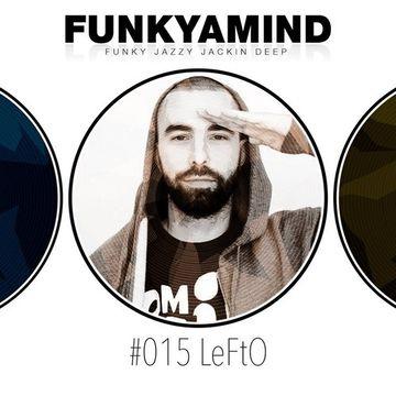 2014-03-01 - LeFtO - FunkYaMind Podcast 015.jpg