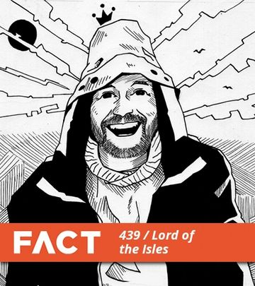2014-05-05 - Lord Of The Isles - FACT Mix 439.jpg
