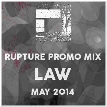 2014-05-22 - Law - Rupture Promo Mix.jpg
