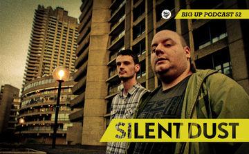 2011-10-30 - Silent Dust - Big Up Podcast 52.jpg
