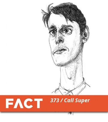 2013-03-11 - Call Super - FACT Mix 373.jpg