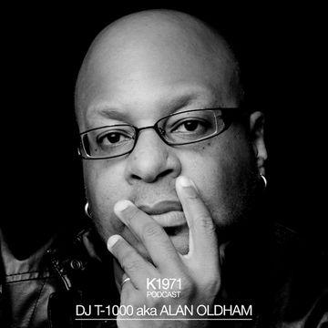 2013-12-27 - DJ T-1000 aka Alan Oldham - K1971 Podcast.jpg