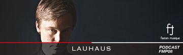 2012-10-30 - Lauhaus - Fasten Musique Podcast (FMP08).jpg