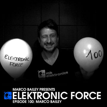 2012-11-08 - Marco Bailey - Elektronic Force Podcast 100.jpg