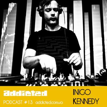 2012-12-02 - Inigo Kennedy - Addicted Podcast 13.jpg