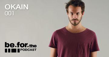 2013-05 - Okain - Be For Podcast 001.jpg