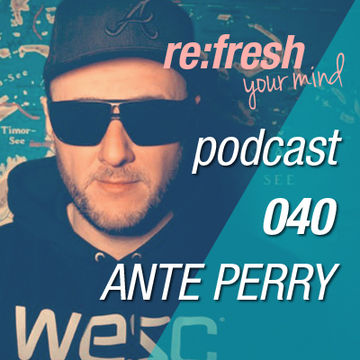 2012-07-30 - Ante Perry - ReFresh Music Podcast 40.jpg