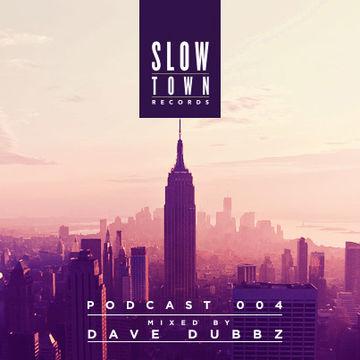 2013-03-05 - Dave Dubbz - Slow Town Mix 004.jpg