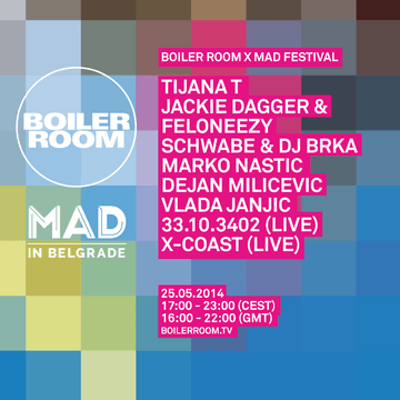 2014-05-25 - MAD In Belgrade x Boiler Room.png