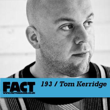 2010-10-15 - Tom Kerridge - FACT Mix 193.jpg