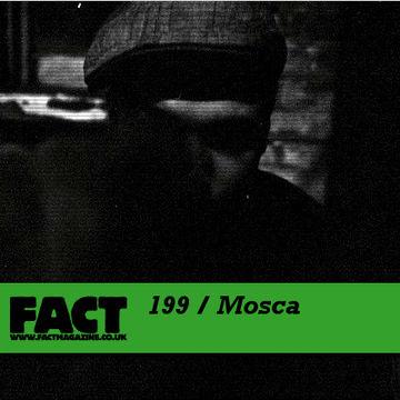 2010-11-05 - Mosca - FACT Mix 199.jpg