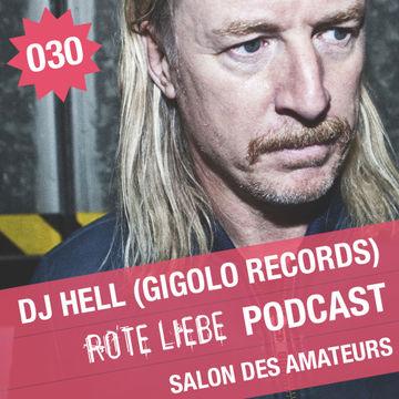 2012-12-05 - DJ Hell - Rote Liebe Podcast 030.jpg