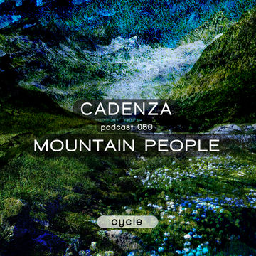 2013-02-06 - Mountain People - Cadenza Podcast 050 - Cycle.jpg