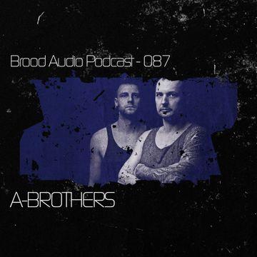 2013-08-28 - A-Brothers - Brood Audio Podcast (BAP087).jpg