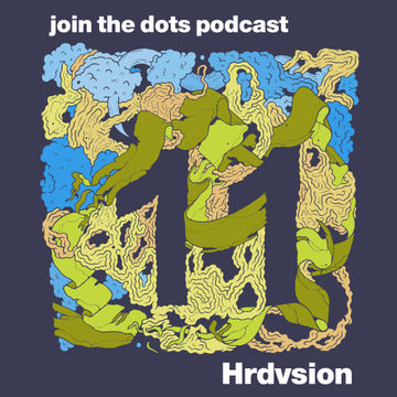 2011-01-31 - Hrdvsion - Join The Dots Podcast 11.jpg
