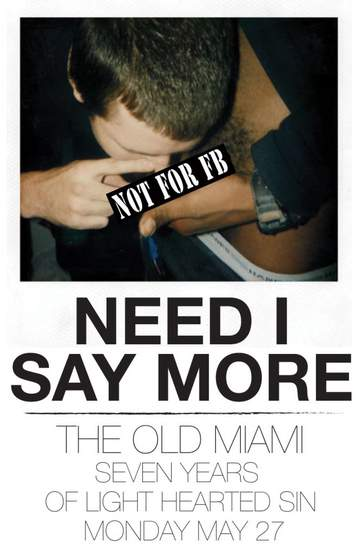2013-05-27 - Need I Say More, The Old Miami.jpg